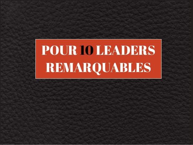 POUR 10 LEADERS  REMARQUABLES