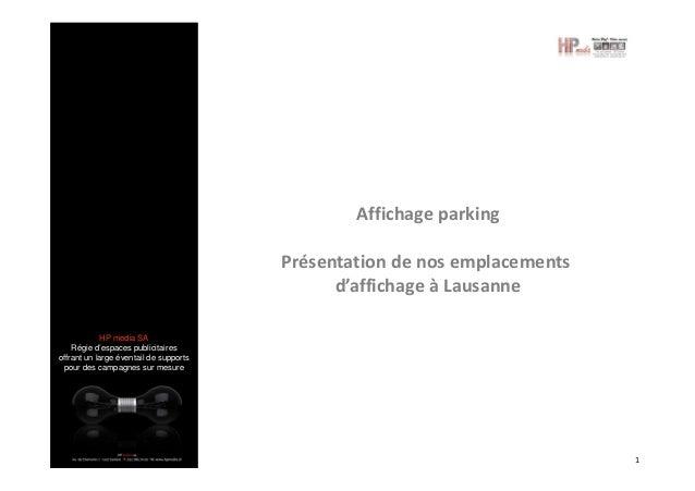 Affichage parking Présentation de nos emplacements d'affichage à Lausanne HP media SA Régie d'espaces publicitaires offran...