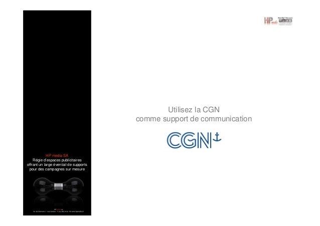 Utilisez la CGN comme support de communication  HP media SA Régie d'espaces publicitaires offrant un large éventail de sup...