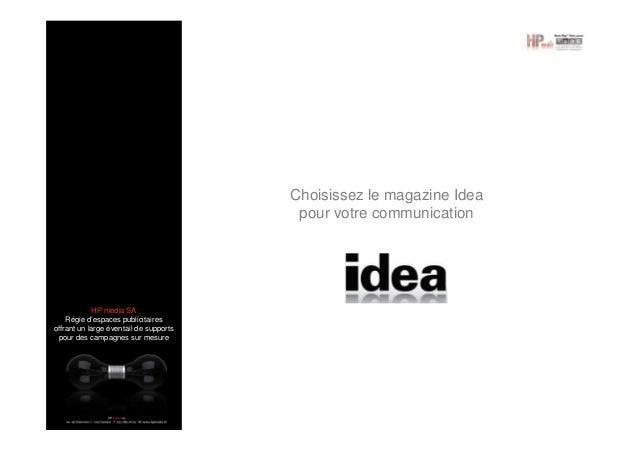 Choisissez le magazine Idea pour votre communication  HP media SA Régie d'espaces publicitaires offrant un large éventail ...