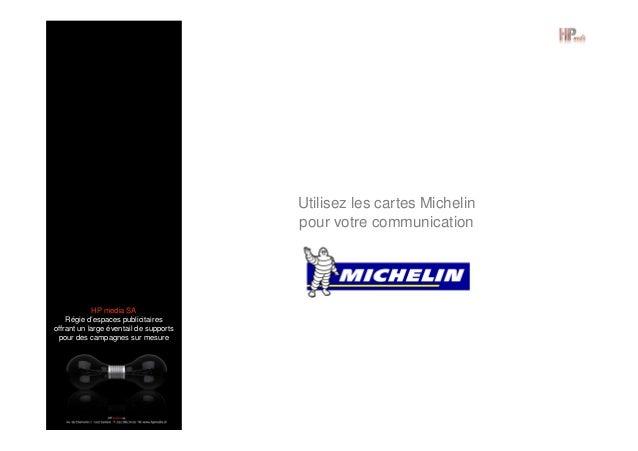 Utilisez les cartes Michelin pour votre communication  HP media SA Régie d'espaces publicitaires offrant un large éventail...