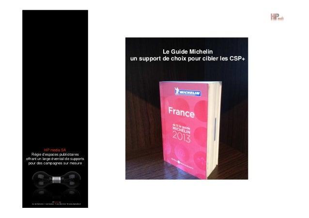 Le Guide Michelin un support de choix pour cibler les CSP+  HP media SA Régie d'espaces publicitaires offrant un large éve...