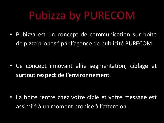 Pubizza by PURECOM • Pubizza est un concept de communication sur boîte de pizza proposé par l'agence de publicité PURECOM....