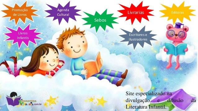 Livrarias Sebos Agenda Cultural Editoras Promoção de Livros Livros Infantis Escritores e Ilustradores Site especializado n...