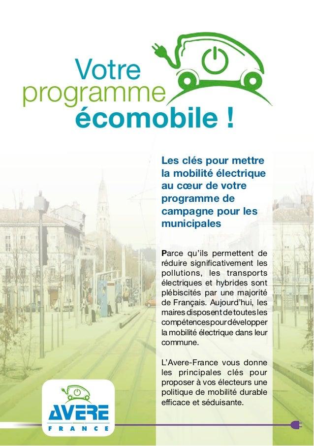 Les clés pour mettre la mobilité électrique au cœur de votre programme de campagne pour les municipales Parce qu'ils perme...
