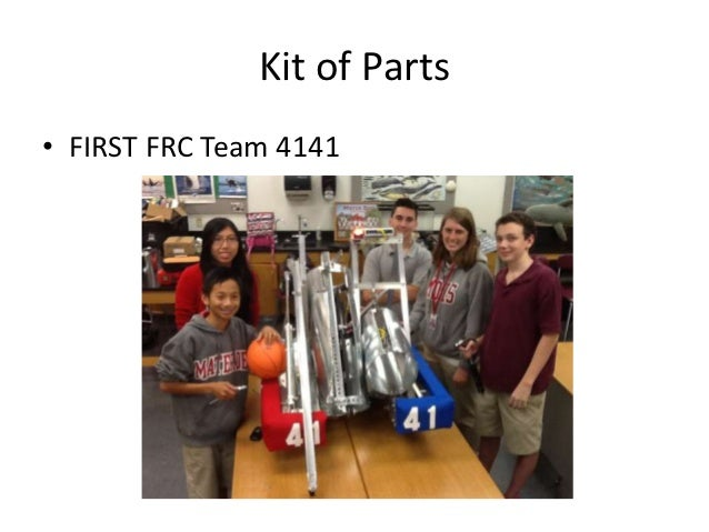 Kit of Parts• FIRST FRC Team 4141