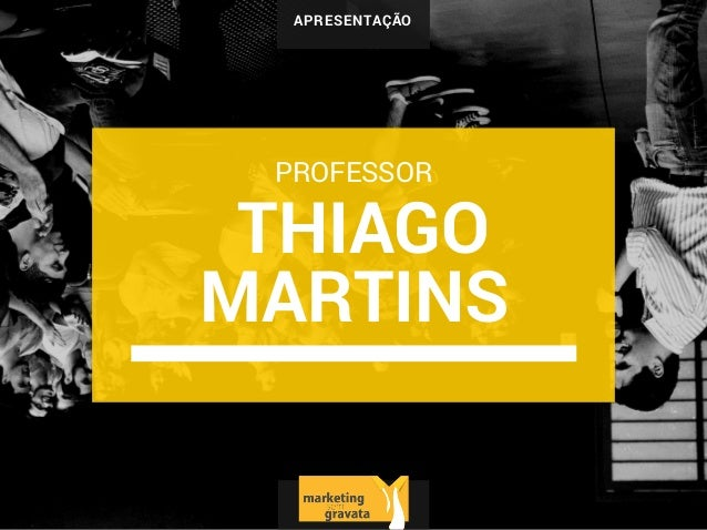 APRESENTAÇÃO THIAGO MARTINS PROFESSOR