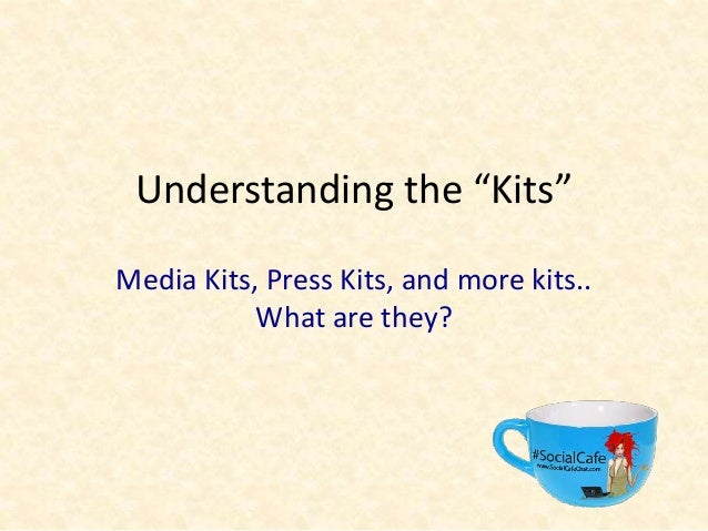 """Understanding the """"Kits"""" Media Kits, Press Kits, and more kits.. What are they?"""