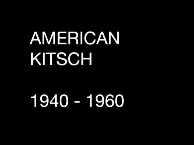 AMERICAN KITSCH  1940 - 1960