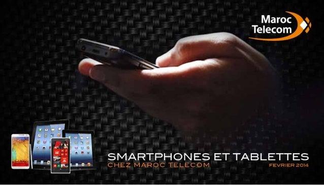 LES SMARTPHONES ET TABLETTES de Maroc Telecom  Maroc Telecom propose une panoplie de Smartphones et Tablettes* possédant d...