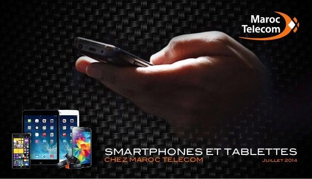 SMARTPHONES ET TABLETTES Juillet 2014CHEZ MAROC TELECOM