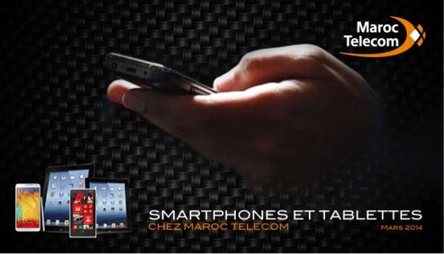 Smartphones et Tablettes chez Maroc Telecom - Mars 2014