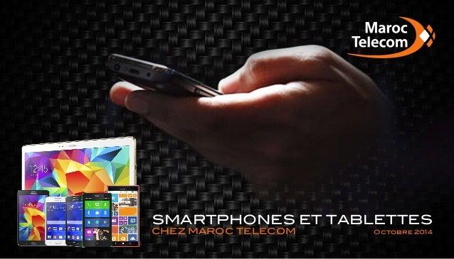 SMARTPHONES ET TABLETTES Octobre 2014CHEZ MAROC TELECOM