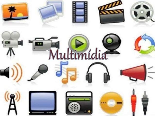 Kits Multimídia  Kit multimídia nada mais é do que o conjunto  que compõem a parte física (hardwares) do  computador relac...