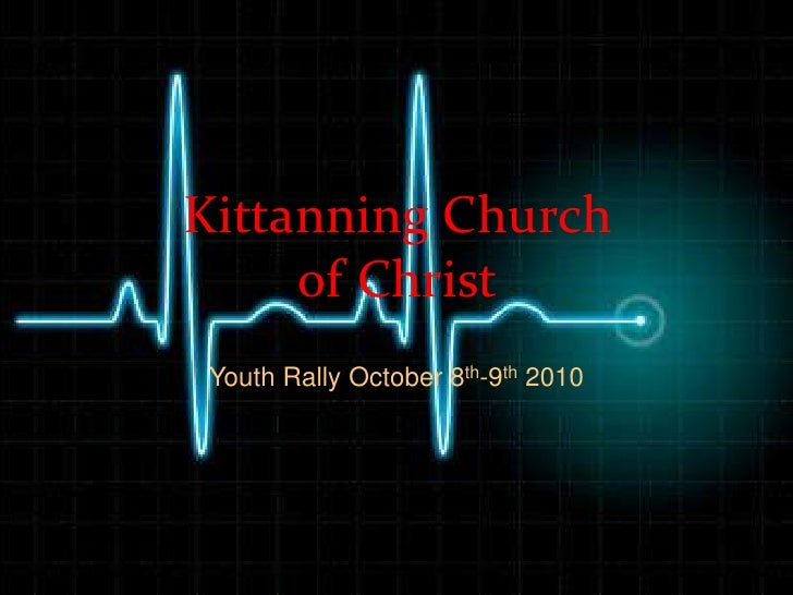 Kittanning Church of Christ<br />Youth Rally October 8th-9th 2010<br />