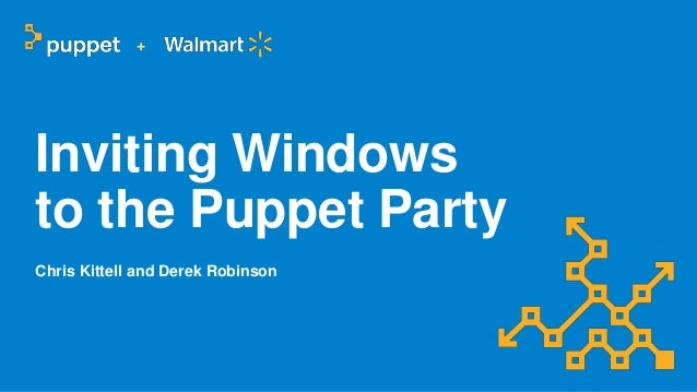 Inviting Windows to the Puppet Party Chris Kittell and Derek Robinson +