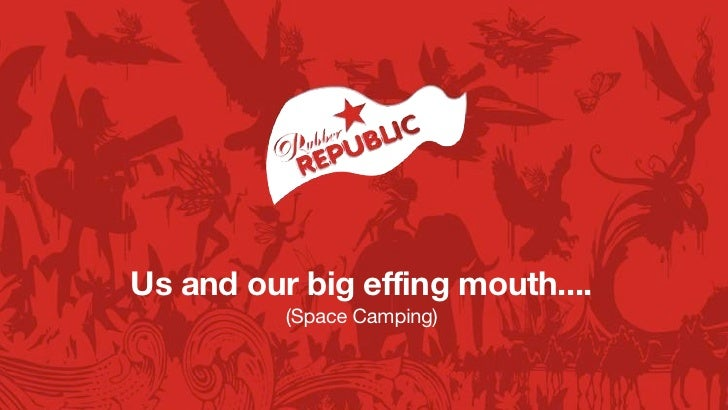 Us and our big effing mouth....          (Space Camping)