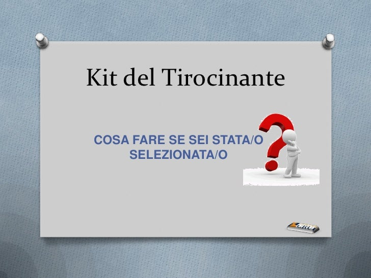 Kit del TirocinanteCOSA FARE SE SEI STATA/O    SELEZIONATA/O
