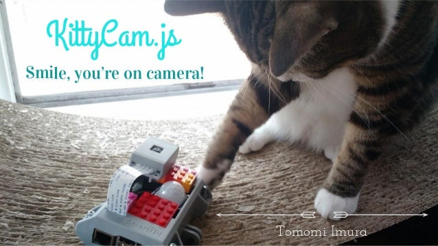 @girlie_mac KittyCam.js Smile, you're on camera!Smile, you're on camera! Tomomi Imura