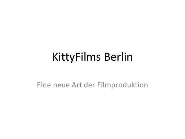 KittyFilms Berlin Eine neue Art der Filmproduktion