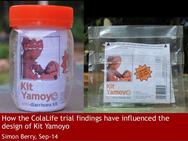 How the ColaLife trial findings have influenced the  design of Kit Yamoyo  Simon Berry, Sep-14