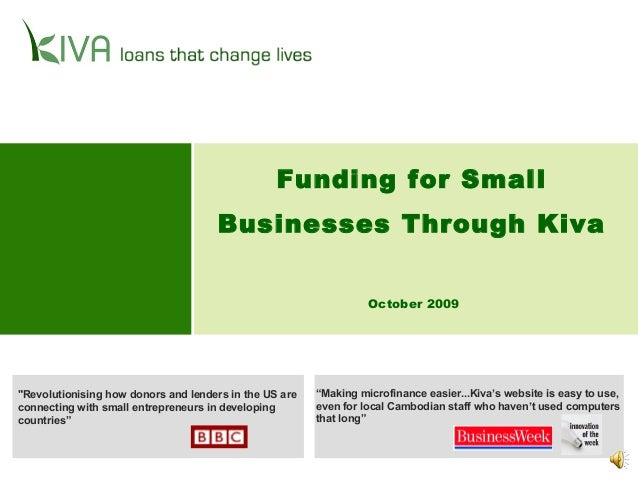 """October 2009 """"Revolutionising how donors and lenders in the US are connecting with small entrepreneurs in developing count..."""
