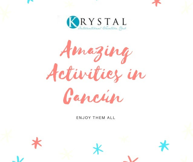 Amazing Activities in Canc�n ENJOY THEM ALL
