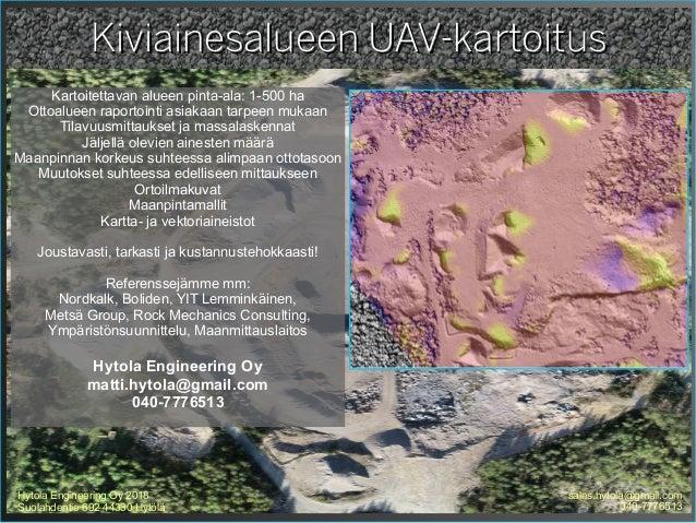 Kiviainesalueen UAV-kartoitusKiviainesalueen UAV-kartoitus Hytola Engineering Oy 2018 Suolahdentie 692 44330 Hyt�l� sales....