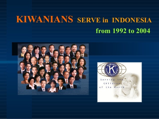 KIWANIANS  SERVE in INDONESIA from 1992 to 2004
