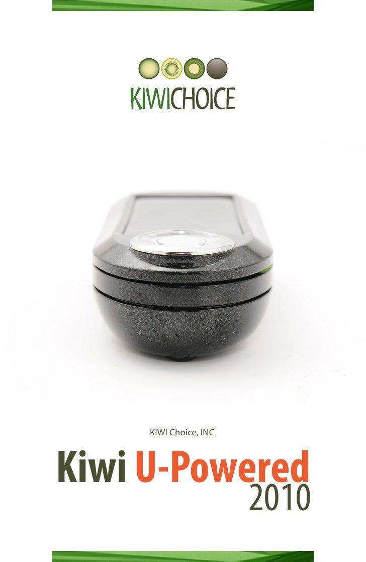 KIWI Choice, INC     Kiwi U-Powered                         2010