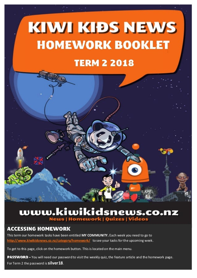 This term our homework tasks have been entitled MY COMMUNITY. Each week you need to go to http://www.kiwikidsnews.co.nz/ca...