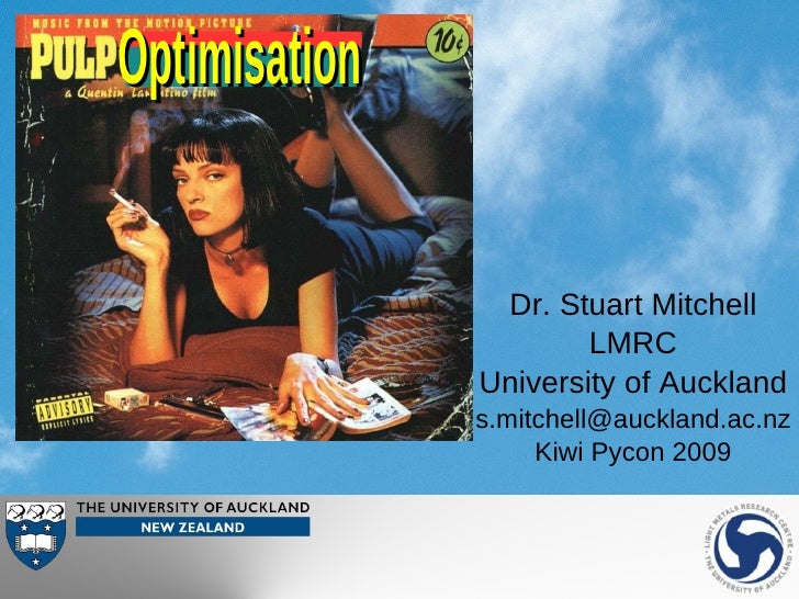 Optimisation                  Dr. Stuart Mitchell                        LMRC                University of Auckland       ...