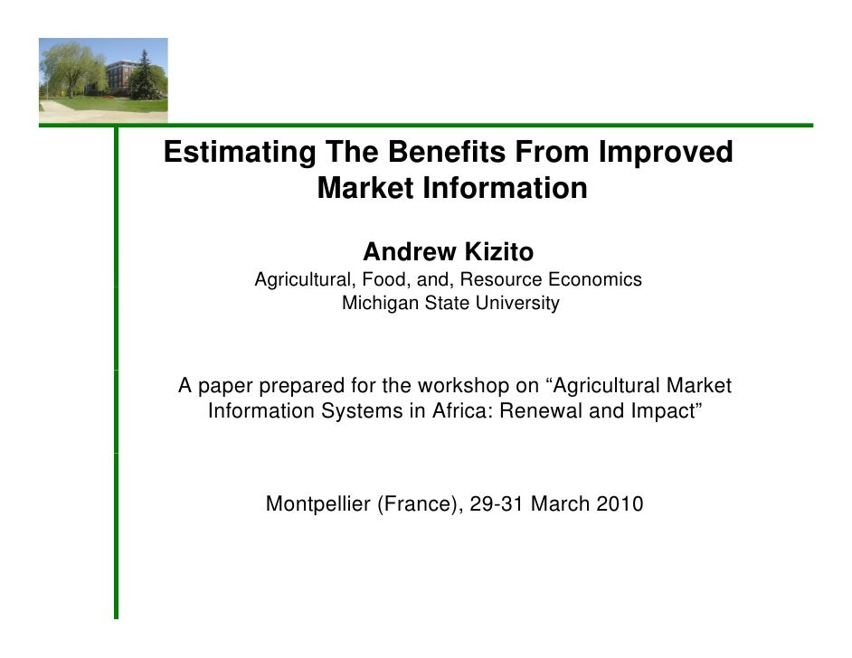 Estimating The Benefits From Improved           Market Information                    Andrew Kizito        Agricultural, F...