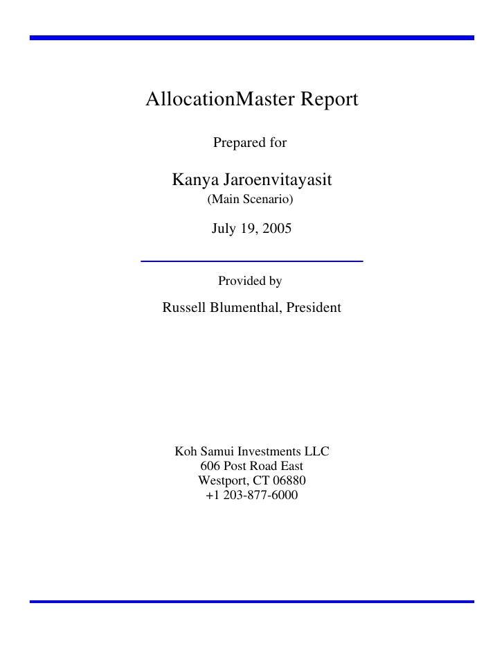 AllocationMaster Report         Prepared for  Kanya Jaroenvitayasit        (Main Scenario)         July 19, 2005          ...