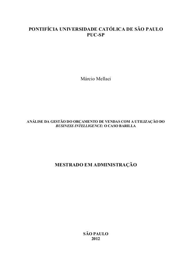 PONTIFÍCIA UNIVERSIDADE CATÓLICA DE SÃO PAULO PUC-SP Márcio Mellaci ANÁLISE DA GESTÃO DO ORÇAMENTO DE VENDAS COM A UTILIZA...