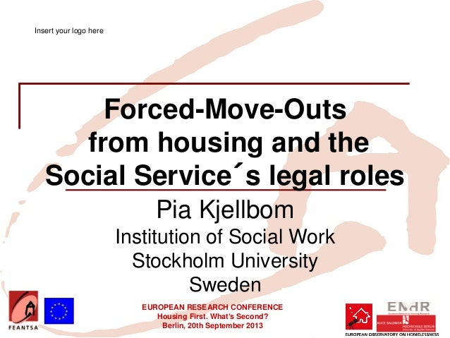 EUROPEAN RESEARCH CONFERENCE Housing First. What's Second? Berlin, 20th September 2013 Forced-Move-Outs from housing and t...