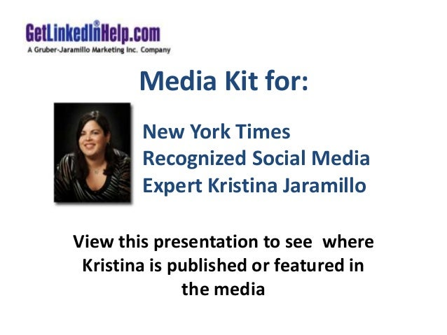 Media Kit for: View this presentation to see where Kristina is published or featured in the media New York Times Recognize...