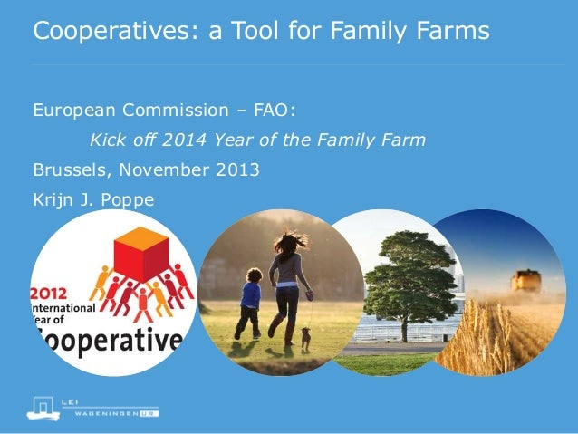 Cooperatives: a Tool for Family Farms European Commission – FAO: Kick off 2014 Year of the Family Farm Brussels, November ...