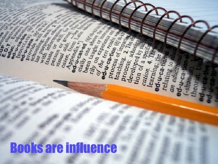 Books are influence