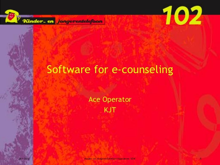 Software for e-counseling                           Ace Operator                               KJT                     Kin...