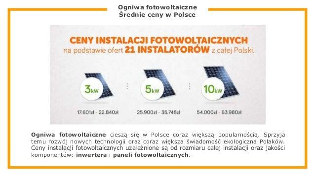 Ogniwa fotowoltaiczne Średnie ceny w Polsce Ogniwa fotowoltaiczne cieszą się w Polsce coraz większą popularnością. Sprzyja...