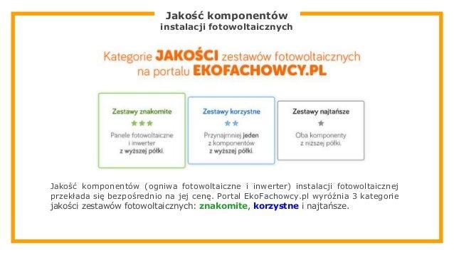 Jakość komponentów instalacji fotowoltaicznych Jakość komponentów (ogniwa fotowoltaiczne i inwerter) instalacji fotowoltai...