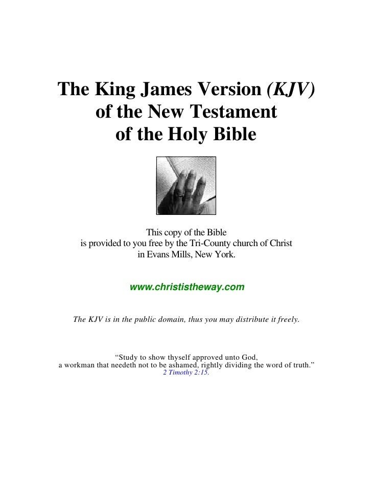 The King James Version (KJV)    of the New Testament       of the Holy Bible                         This copy of the Bibl...