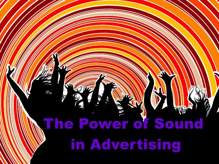 The Power of Sound  in Advertising