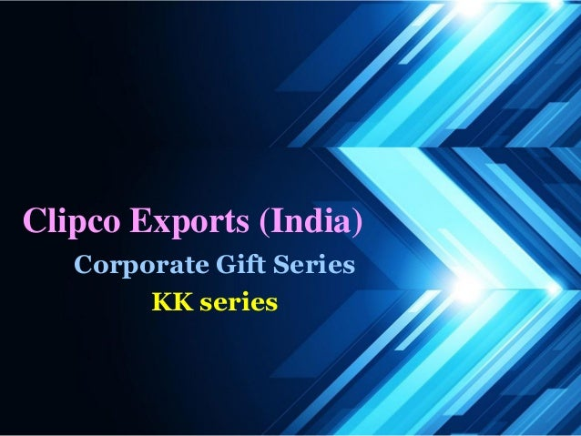 Clipco Exports (India) Corporate Gift Series KK series