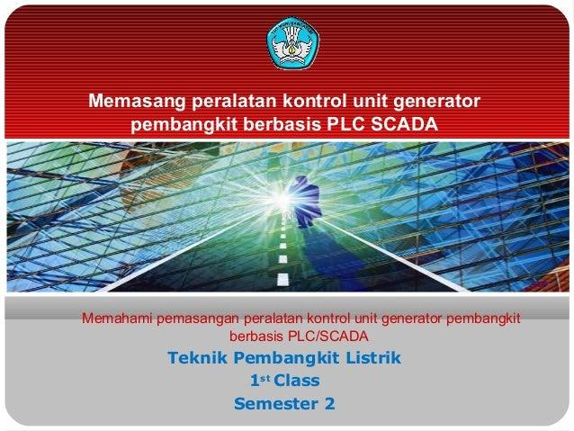 Memasang peralatan kontrol unit generatorpembangkit berbasis PLC SCADAMemahami pemasangan peralatan kontrol unit generator...