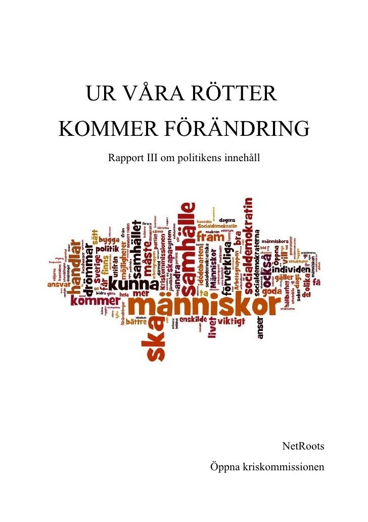 UR VÅRA RÖTTERKOMMER FÖRÄNDRING   Rapport III om politikens innehåll                                        NetRoots      ...