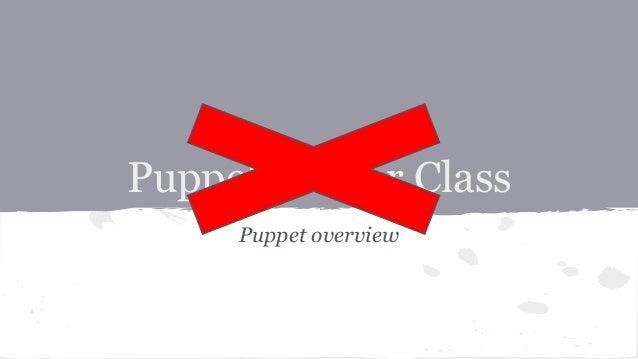 Puppet Master Class Puppet overview