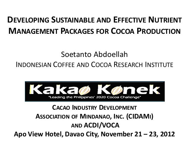 DEVELOPING SUSTAINABLE AND EFFECTIVE NUTRIENTMANAGEMENT PACKAGES FOR COCOA PRODUCTION               Soetanto Abdoellah  IN...