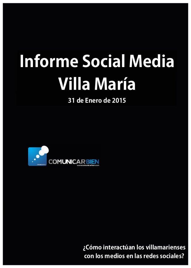 InformeSocialMedia VillaMaría 31deEnerode2015 ¿Cómointeractúanlosvillamarienses conlosmediosenlasredessociales?